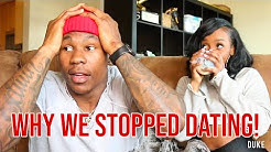 WHY WE STOPPED DATING!   Chanel & Duke