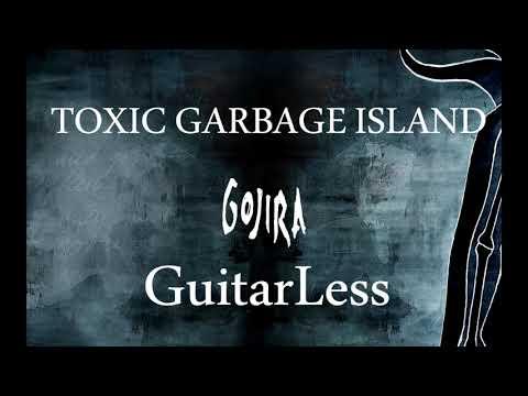 Gojira - Toxic Garbage Island - No Guitar mp3
