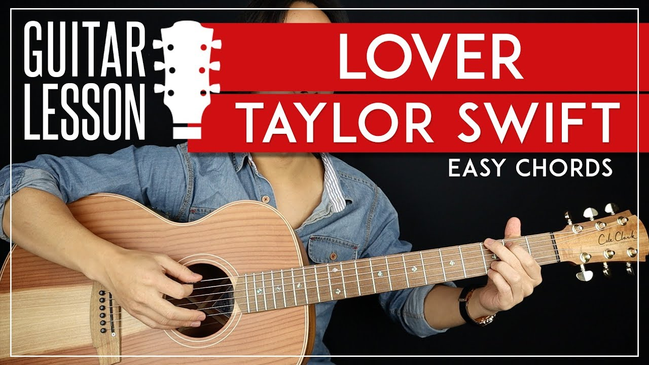 Lover Guitar Tutorial Taylor Swift Guitar Lesson No Capo Easy Chords Youtube