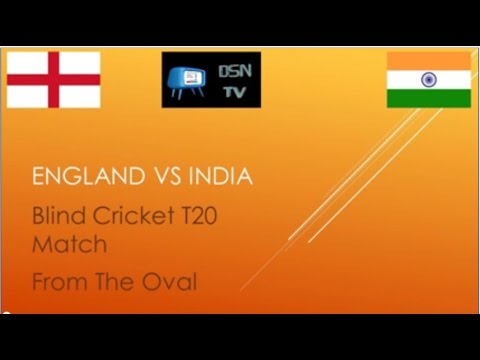 DSNTV   England Vs India Blind Cricket T20 - Game 1