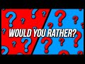 Let's play Would you rather episode 1