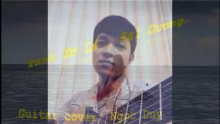 Tình em là đại dương - Guitar cover by Ngọc Duy