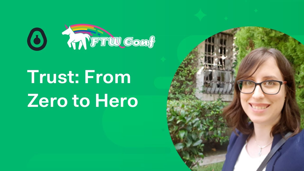 Trust: From Zero to Hero - Annybell Villarroel