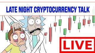 📈 CRYPTOCURRENCY Chat and Charting - Late Night! l 📈 w Sneh