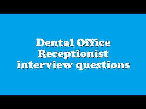 Dental Office Receptionist Interview Questions