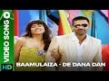 Baamulaiza (Official Video Song) | De Dana Dan | Katrina Kaif & Akshay Kumar