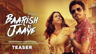 Baarish Ki Jaaye | Teaser | B Praak Ft Nawazuddin Siddiqui & Sunanda Sharma | Jaani | Arvindr Khaira