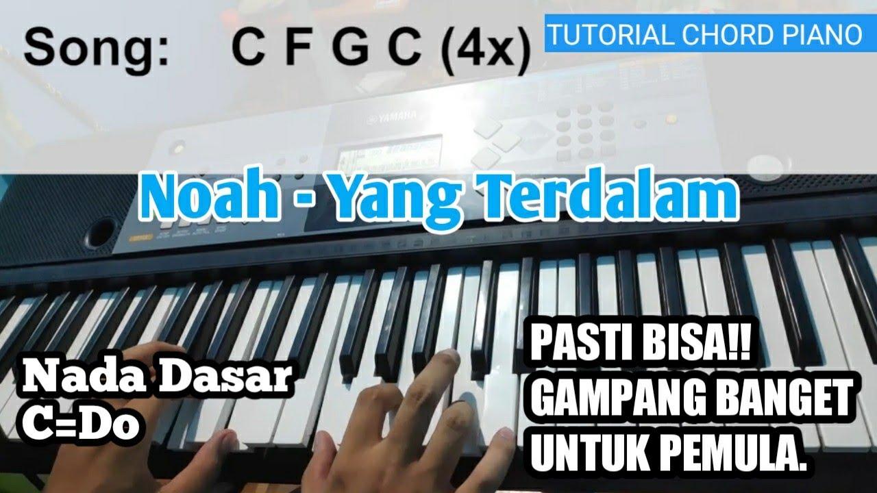 Tutorial Chord Piano Noah Yang Terdalam Versi Gampang Jelas Dan Mudah Dipahami Untuk Pemula Youtube