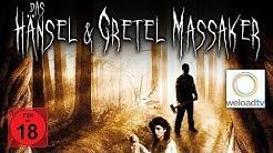 Das Hänsel und Gretel Massaker [HD] (Horrorfilm | deutsch)