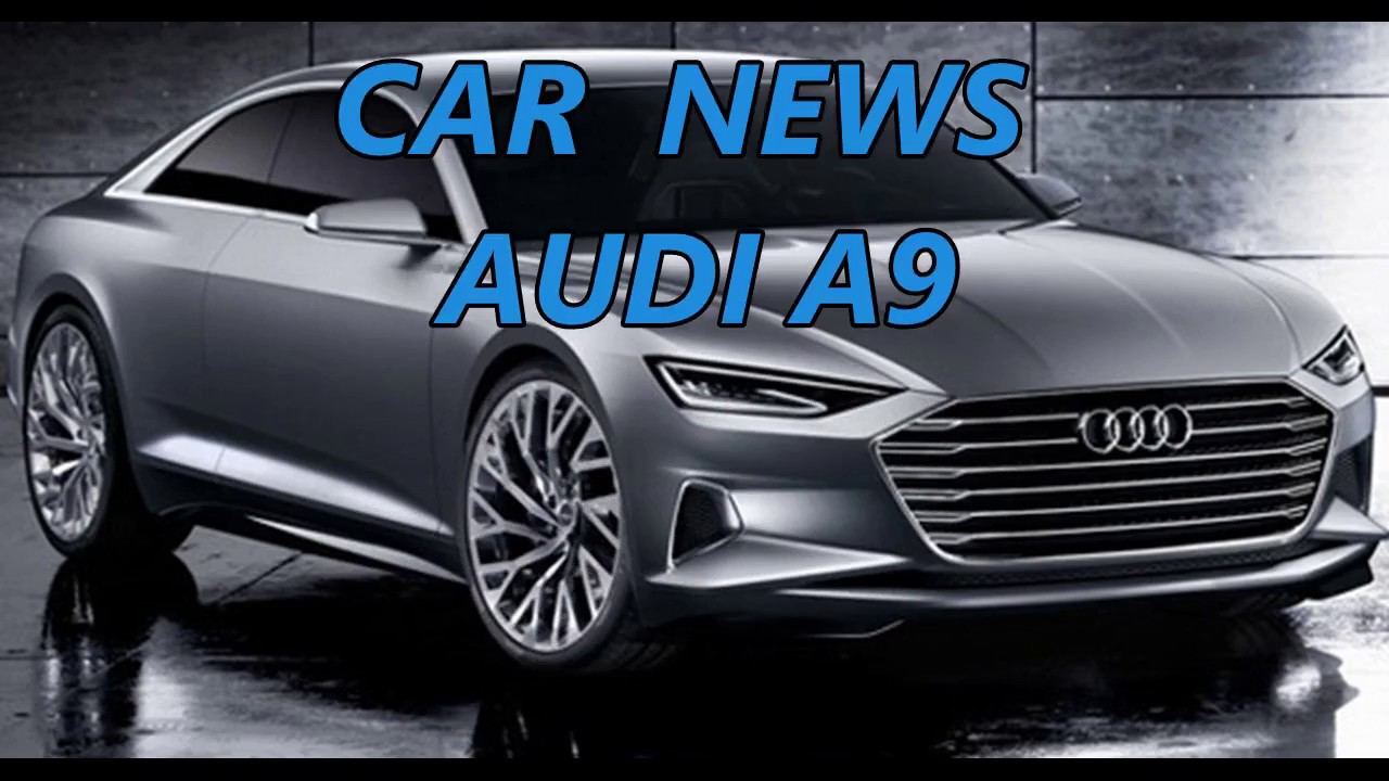 New Audi A9 2017 Review Youtube