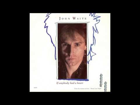 John Waite - If Anybody Had A Heart (1986) HQ