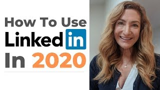 How To Use LinkedIn In 2020
