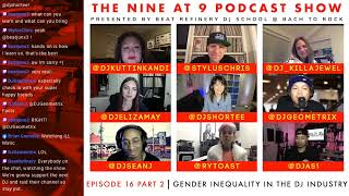 THE NINE AT 9 PODCAST EP 16 PT 2: GENDER INEQUALITY IN THE DJ INDUSTRY