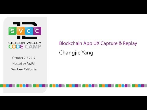 Blockchain App UX Capture & Replay at Silicon Valley Code Camp 2017