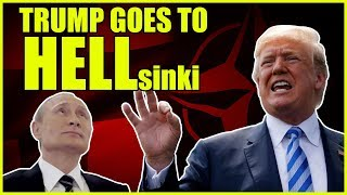 Trump Goes To HELLsinki