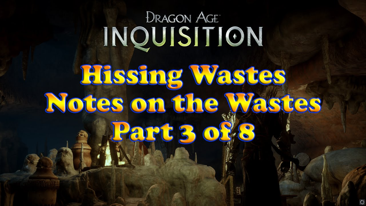 Quot notes on the wastes quot part 3 of 8 hissing wastes youtube