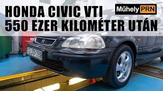 MűhelyPRN 12.: Honda Civic VTI 550 ezer kilométer után