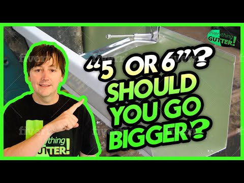 Should You Choose 5 Quot Or 6 Quot Gutters Youtube