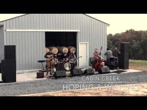 """Cabin Creek """"Hoping & Wishing"""""""