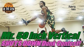 Mr. 50 Inch Vertical SHUTS DOWN InTheGymHoops Dunk Contest!