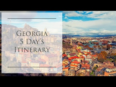 Georgia 5 Days Itinerary | Georgia Travel Guide