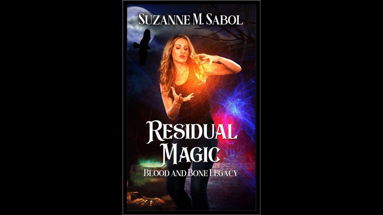 Residual Magic: Blood and Bone Legacy Book Two by Suzanne M Sabol