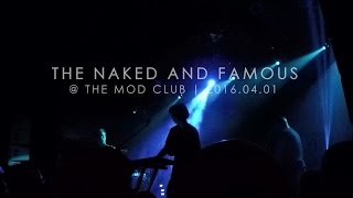 The Naked And Famous Live at The Mod Club