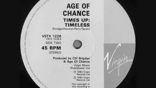 AGE OF CHANCE - Times Up Timeless 1990