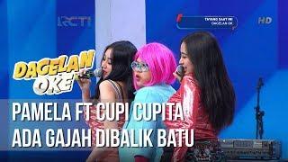 Dagelan OK - Pamela Ft Cupi Cupita   Ada Gajah Dibalik Batu [24 Januari 2019]
