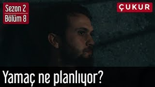 Çukur 2.Sezon 8.Bölüm - Yamaç Ne Planlıyor?