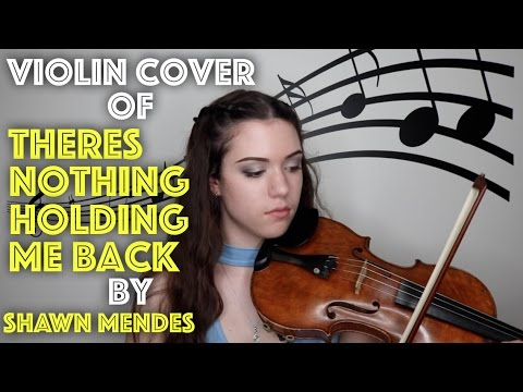 THERE'S NOTHING HOLDING ME BACK BY SHAWN MENDES ~ Violin Cover