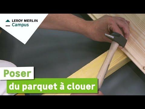 Comment Poser Du Parquet à Clouer Leroy Merlin Youtube