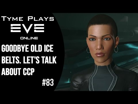 Tyme Plays: EVE Online ~  Goodbye old ice belts...let's talk about CCP
