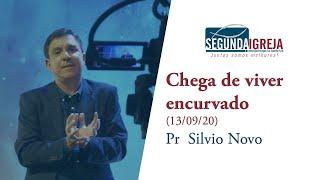 Chega de viver encurvado - Pr  Silvio Novo (apenas mensagem)