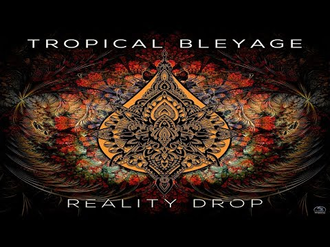 Tropical Bleyage - Reality Drop [Full Album] ᴴᴰ