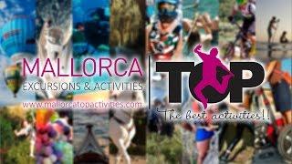 MALLORCA TOP EXCURSIONS & ACTIVITIES 2016