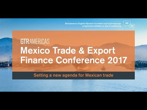 Mexico Trade &  Export Finance Conference 2017