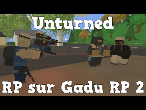 GG - Unturned - RP sur Gadu RP 2