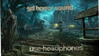 5d horror sound effect please use earphone close your eyes for amazing horror experience
