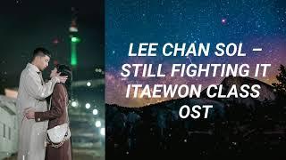 Download Lee Chan Sol - Still Fighting It (Lyrics) Itaewon Class OST Part 1