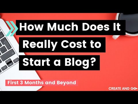How Much Does It Cost to Start a Blog? First 3 Months and Beyond