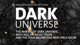 The Making of DARK UNIVERSE with Neil deGrasse Tyson