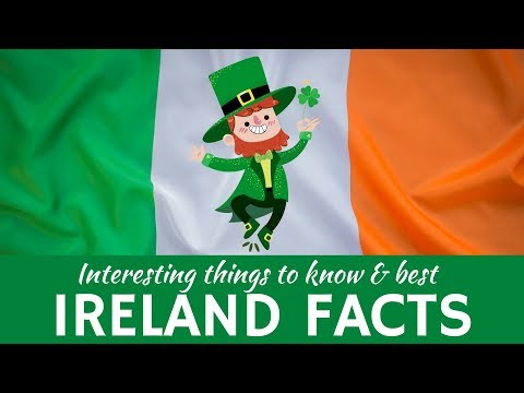 Ireland: 7 Fun Facts about Traditions, Travel Destinations and Places to See