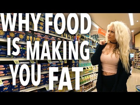 Why FOOD Is Making You FAT