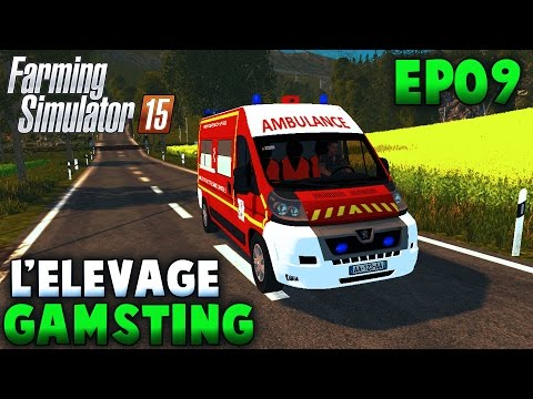 Farming Simulator 15 | L'Élevage Gamsting | Episode 9 | Ambulance ! (RôlePlay)