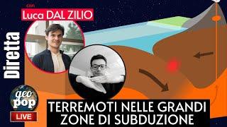 Terremoti nelle grandi zone di subduzione - Con Luca Dal Zilio