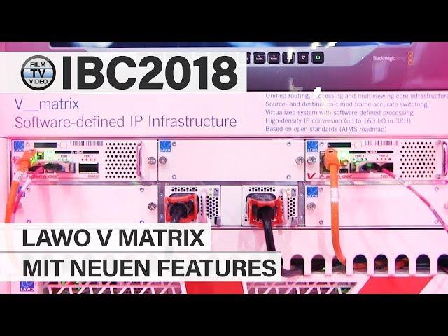 IBC2018: Lawo V-Matrix mit neuen Features