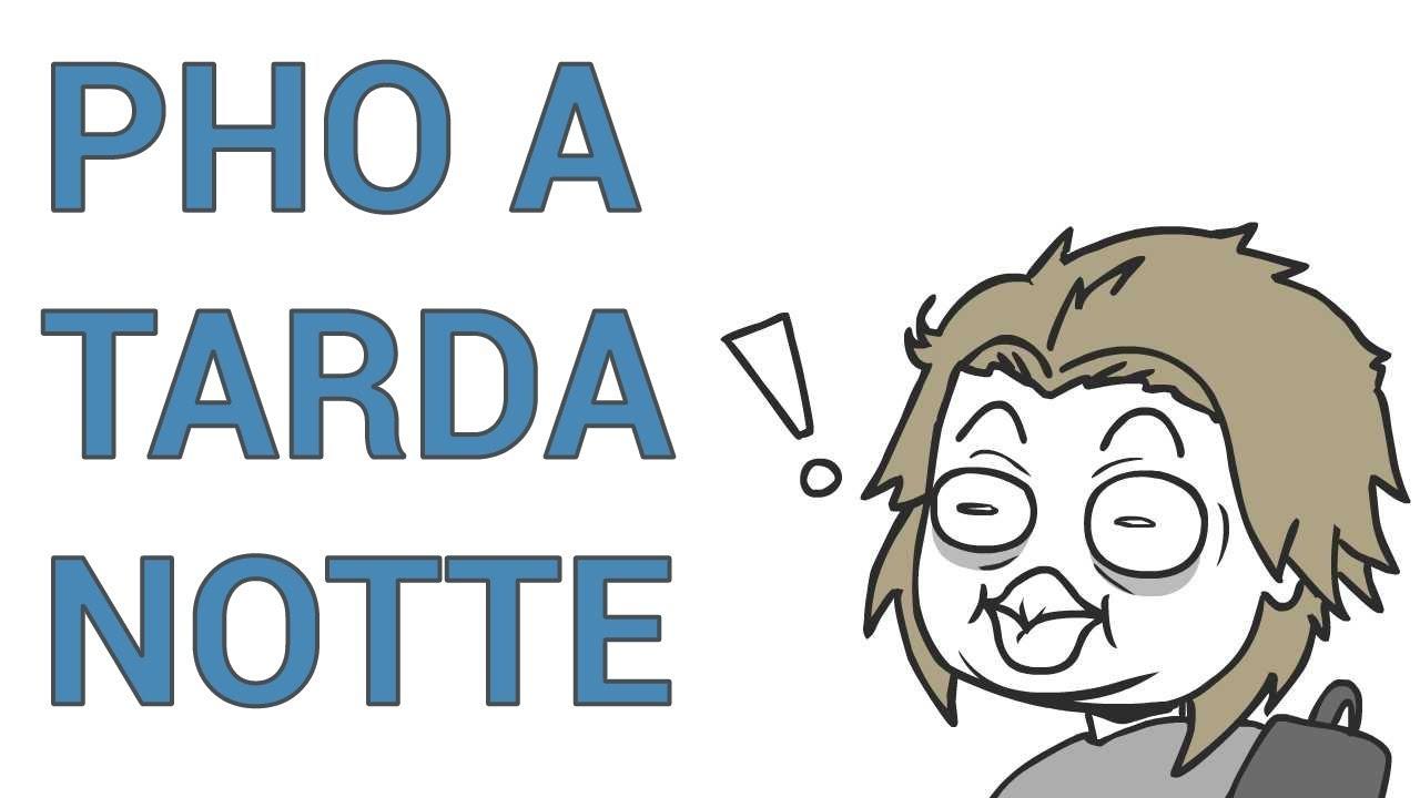 Pho A Tarda Notte