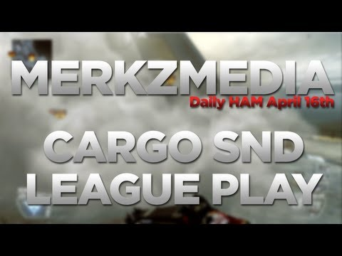 Daily HAM - April 16th - Cargo SnD League Play - GET STUCK SON