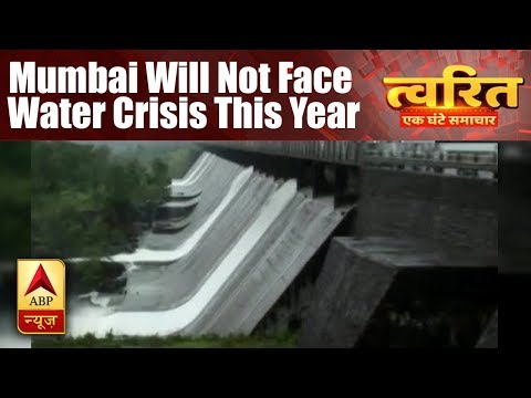 Twarit Sukh: Mumbai Will Not Face Water Crisis This Year As 4 Out Of 7 Reservoirs 0verflow ABP